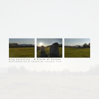 Bing Satellites - A Circle of Stones (Atmospheres & Textures volume five)