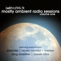SineRider | Closer Contact + Meteer | Cousin Silas | Bing Satellites - ALL FM Mostly Ambient Radio Sessions volume one