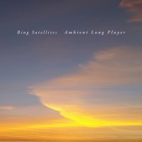 Bing Satellites - Ambient Long Player