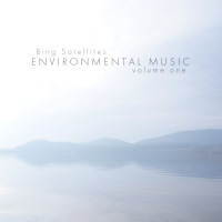 Bing Satellites - Environmental Music volume one