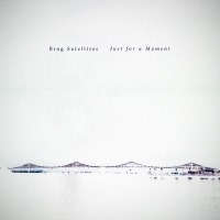 Bing Satellites - Just for a Moment