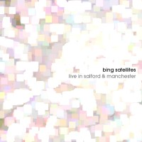 Bing Satellites - Live in Salford and Manchester