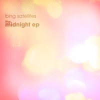Bing Satellites - The Midnight EP