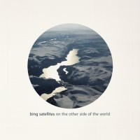 Bing Satellites - On The Other Side of the Worldr