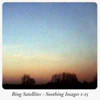 Bing Satellites - Soothing Images 1-15