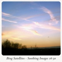 Bing Satellites - Soothing Images 16-30