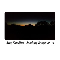 Bing Satellites - Soothing Images 48-59 - Quiet ambient album