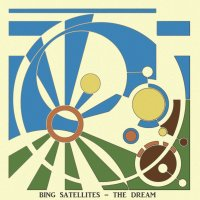 Bing Satellites - The Dream