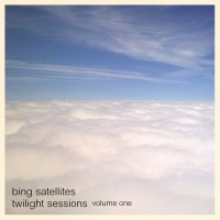 Bing Satellites - Twilight Sessions volume 1
