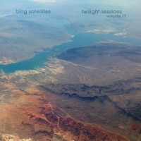 Bing Satellites - Twilight Sessions volume 17