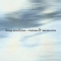 Bing Satellites - Visions and Memories
